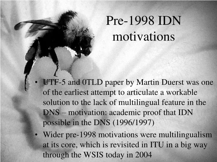 Pre 1998 idn motivations