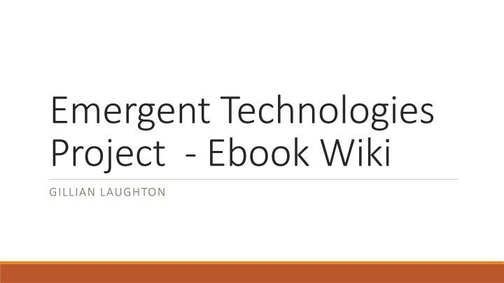 Emergent Technologies Project  -