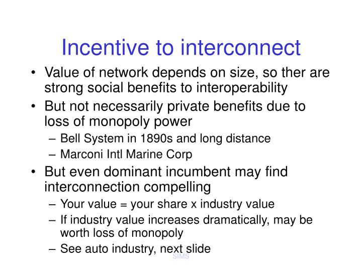 Incentive to interconnect