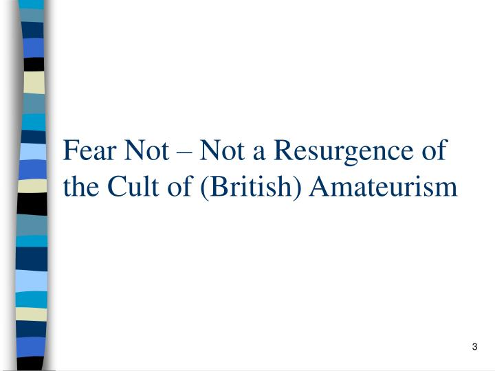 Fear Not – Not a Resurgence of the Cult of (British) Amateurism
