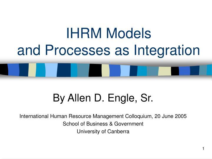 Ihrm models and processes as integration