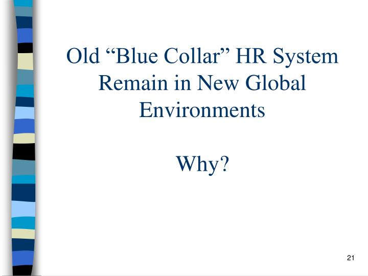 "Old ""Blue Collar"" HR System Remain in New Global Environments"