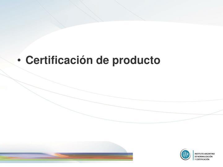 Certificación de producto