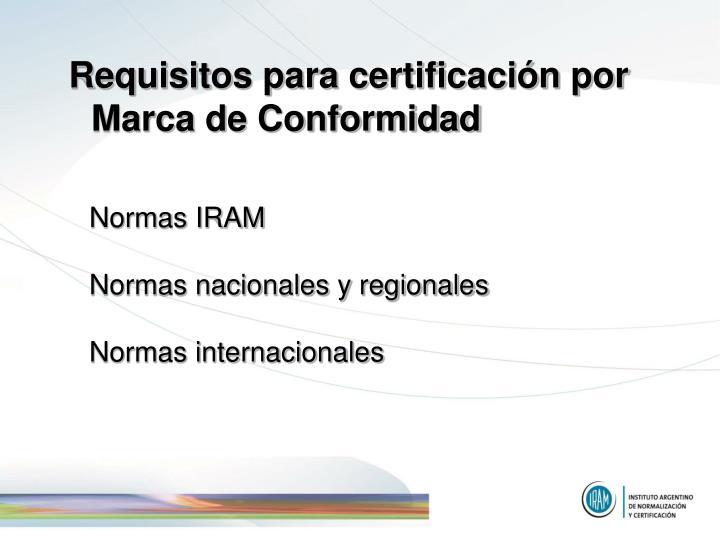 Requisitos para certificación por Marca de Conformidad