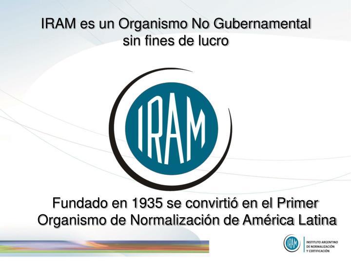 IRAM es un Organismo No Gubernamental