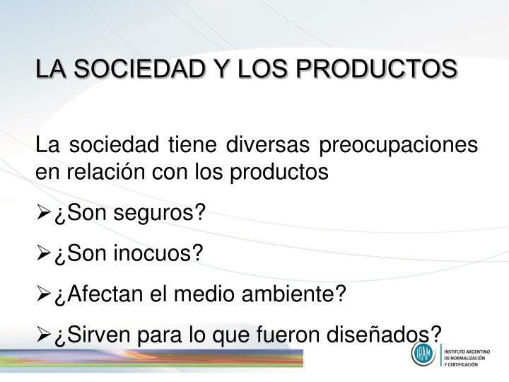 LA SOCIEDAD Y LOS PRODUCTOS
