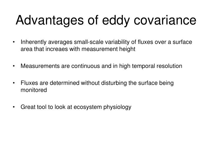 Advantages of eddy covariance