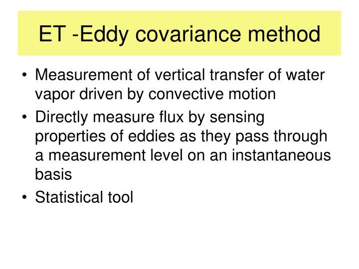 ET -Eddy covariance method