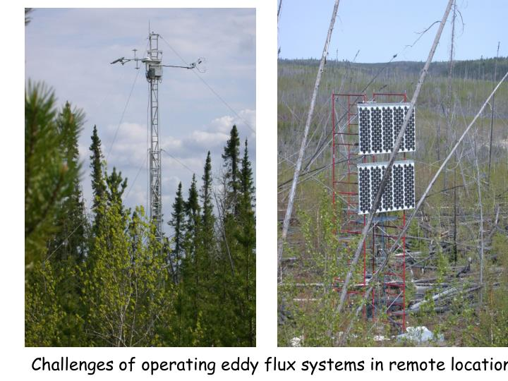 Challenges of operating eddy flux systems in remote locations!