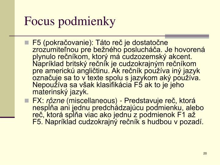 Focus podmienky