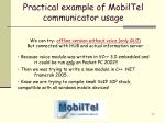 practical example of mobiltel communicator usage