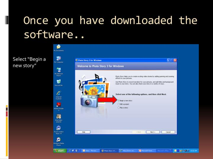 Once you have downloaded the software..