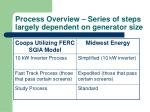 process overview series of steps largely dependent on generator size