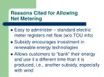 reasons cited for allowing net metering