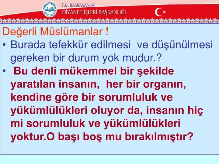 Değerli Müslümanlar !