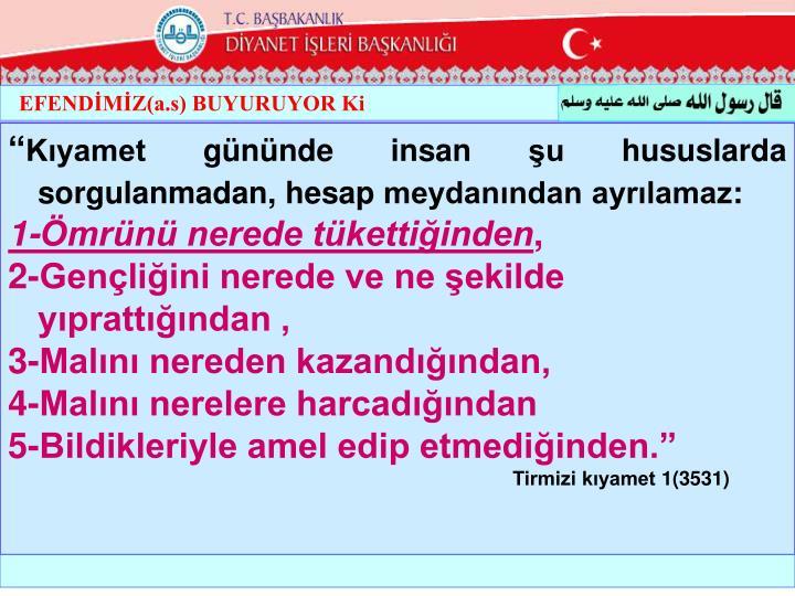 EFENDİMİZ(a.s) BUYURUYOR Ki