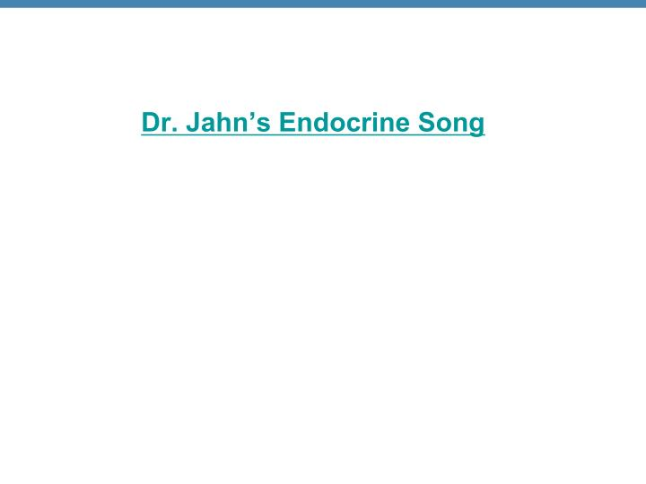 Dr. Jahn's Endocrine Song