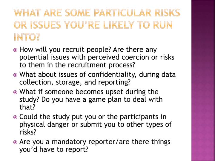 What are some particular risks or issues you're likely to run into?