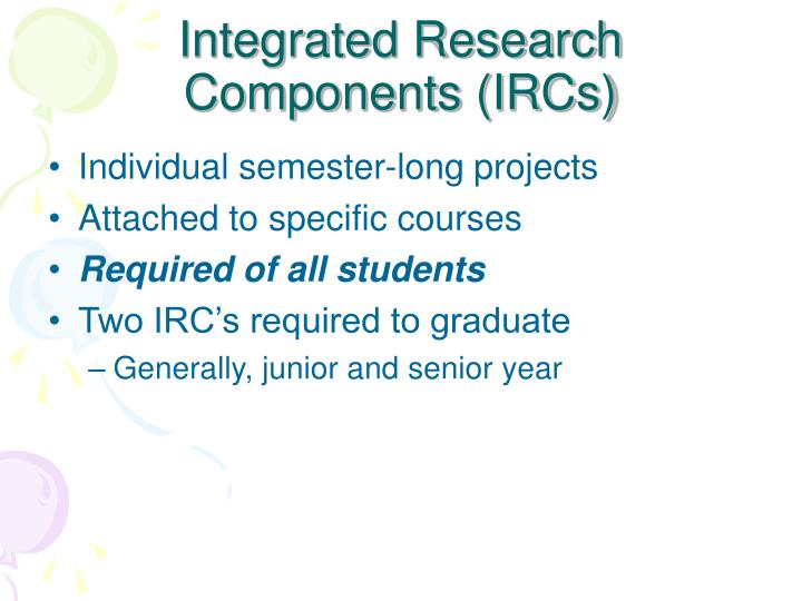 Integrated Research Components (IRCs)