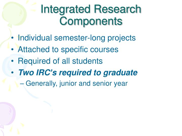 Integrated Research Components
