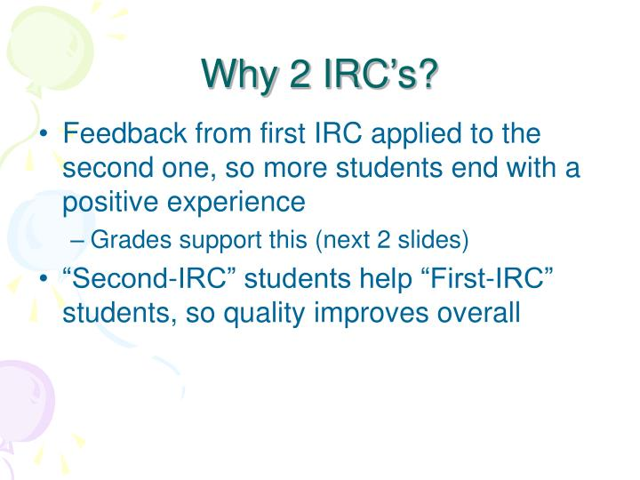 Why 2 IRC's?