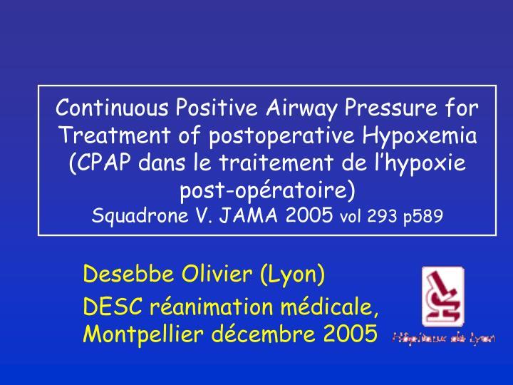 Continuous Positive Airway Pressure for Treatment of postoperative Hypoxemia (CPAP dans le traitement de l'hypoxie post-opératoire)