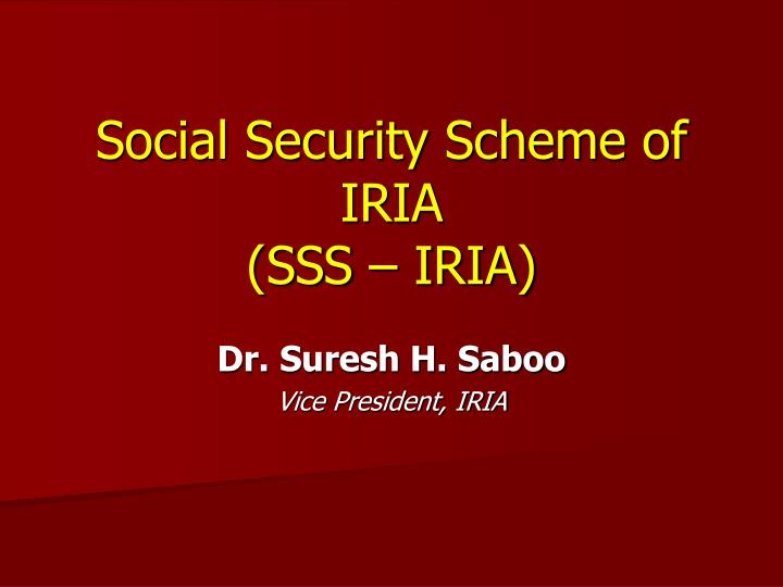 Social security scheme of iria sss iria