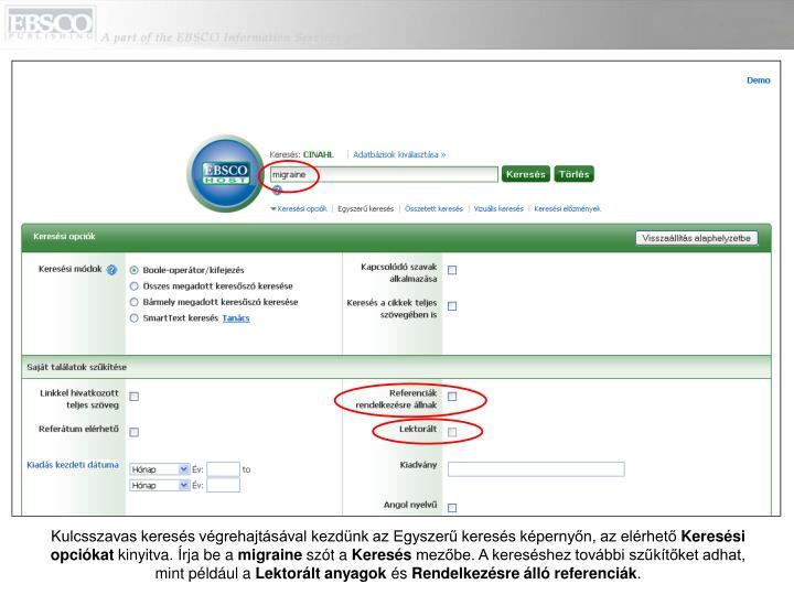 Kulcsszavas keresés végrehajtásával kezdünk az Egyszerű keresés képernyőn, az elérhető