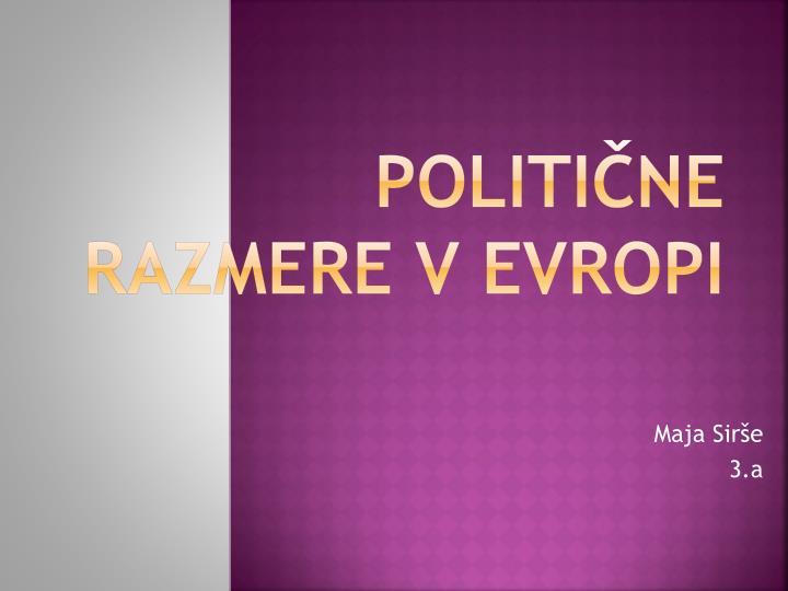 POLITIČNE RAZMERE V EVROPI