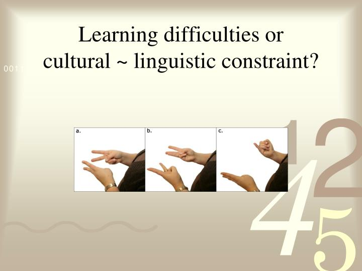 Learning difficulties or