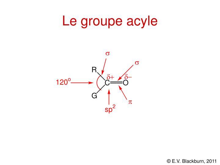Le groupe acyle