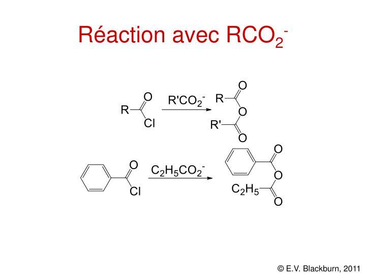 Réaction avec RCO