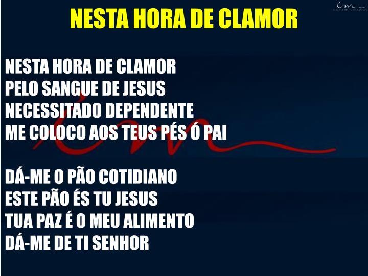 NESTA HORA DE CLAMOR