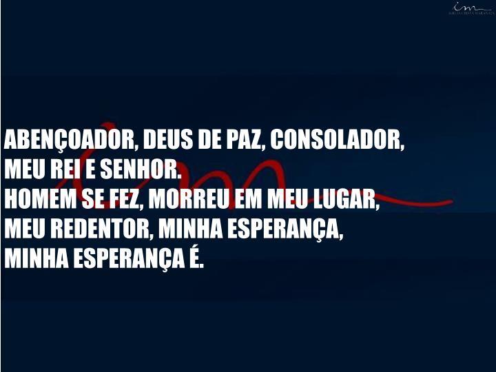 ABENÇOADOR, DEUS DE PAZ,