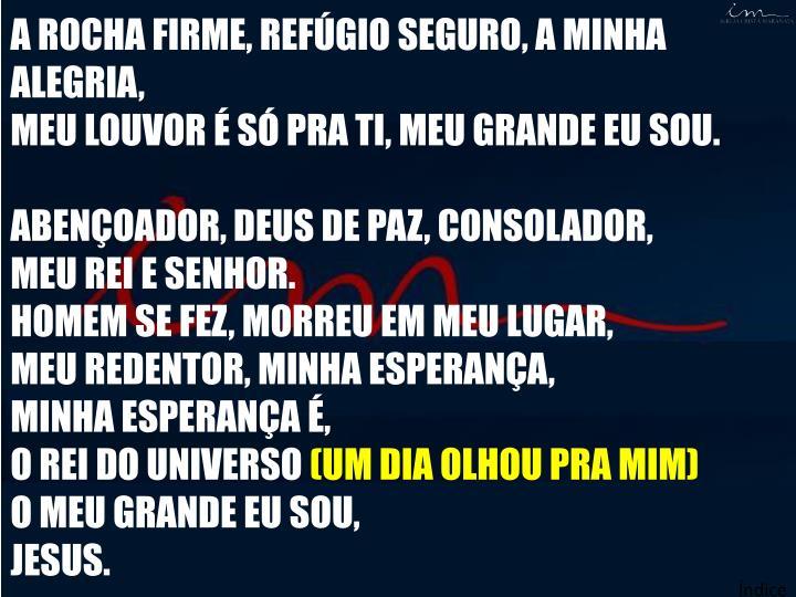 A ROCHA FIRME, REFÚGIO SEGURO, A MINHA