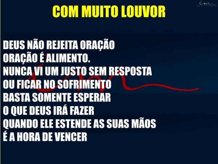 COM MUITO LOUVOR