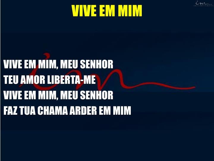 VIVE EM MIM