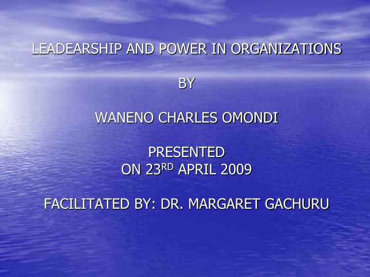 LEADEARSHIP AND POWER IN ORGANIZATIONS