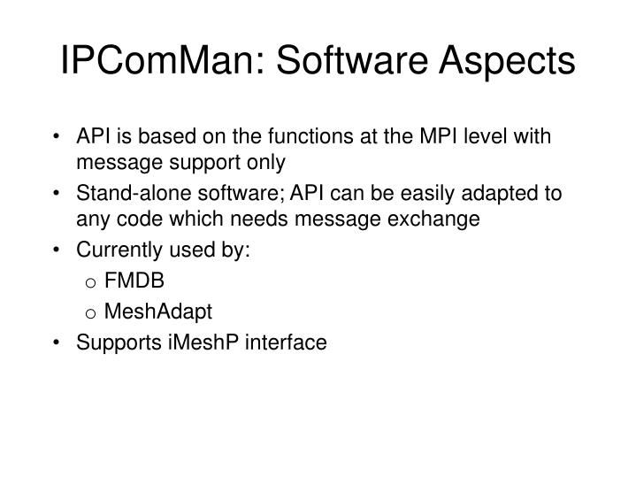 IPComMan: Software Aspects