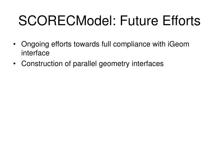 SCORECModel: Future Efforts