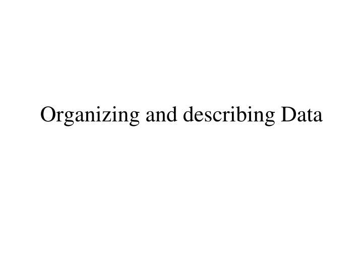Organizing and describing Data