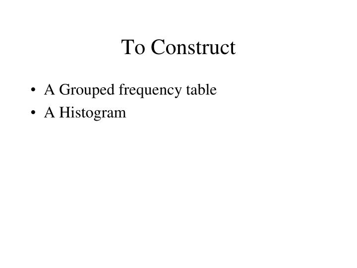 To Construct