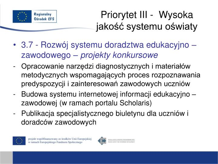 Priorytet III -  Wysoka jakość systemu oświaty