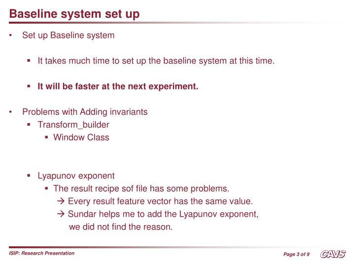 Baseline system set up