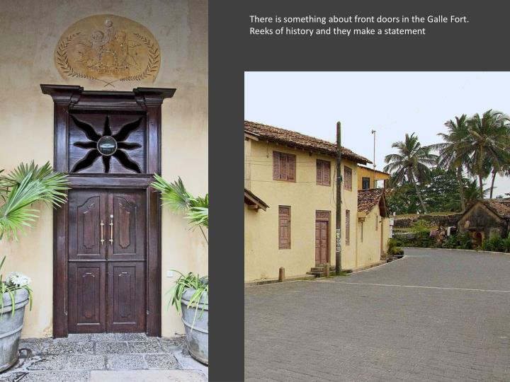 There is something about front doors in the Galle Fort. Reeks of history and they make a statement