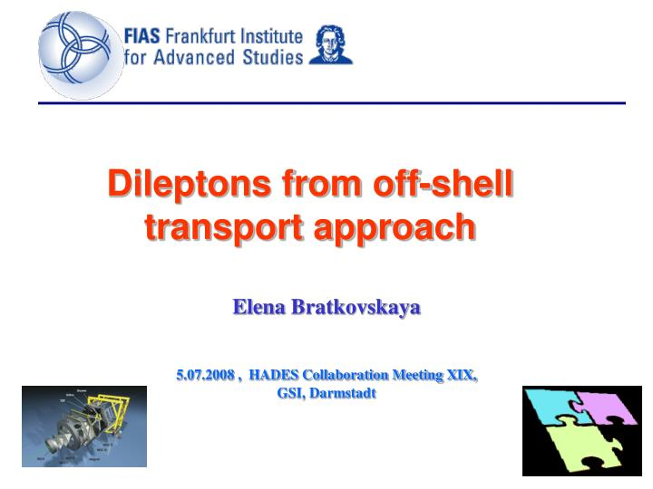 Dileptons from off shell transport approach