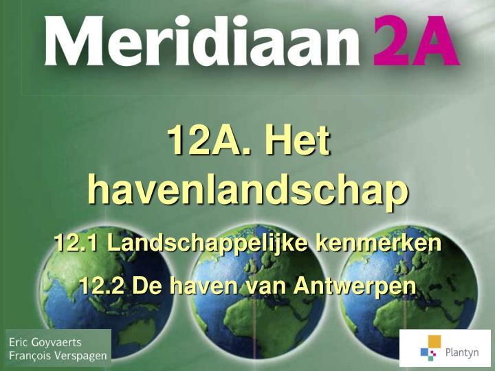 12A. Het havenlandschap