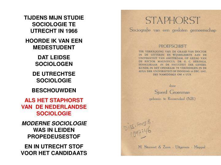 TIJDENS MIJN STUDIE SOCIOLOGIE TE UTRECHT IN 1966