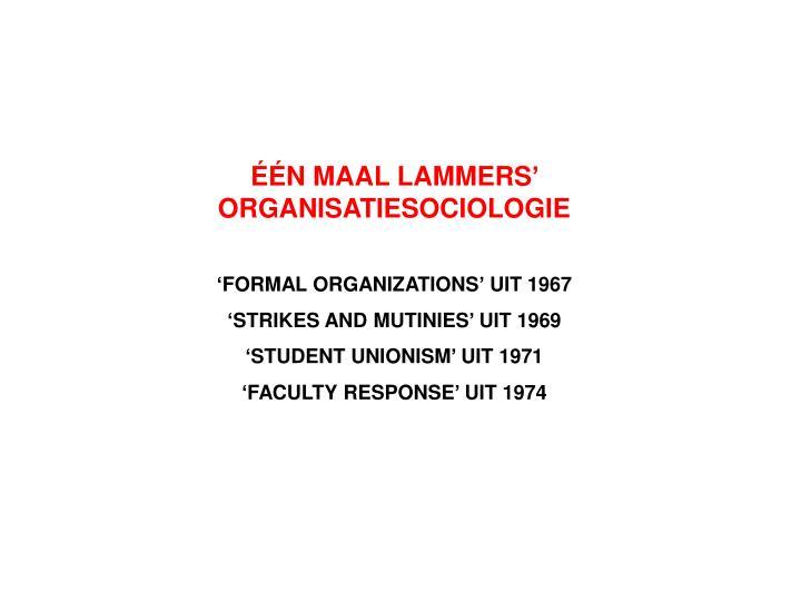 ÉÉN MAAL LAMMERS' ORGANISATIESOCIOLOGIE