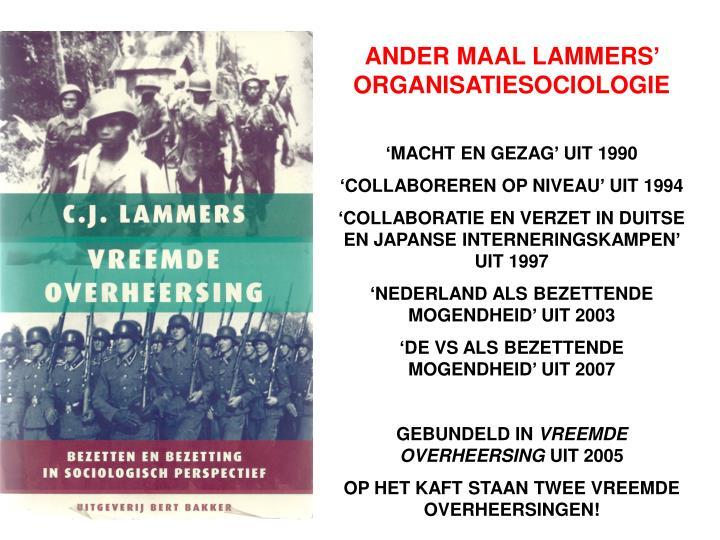 ANDER MAAL LAMMERS' ORGANISATIESOCIOLOGIE